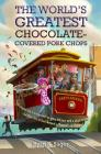 The World's Greatest Chocolate-Covered Pork Chops Cover Image