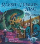The Rabbit and the Dragon King: Based on a Korean Folk Tale Cover Image