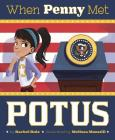 When Penny Met Potus (Fiction Picture Books) Cover Image