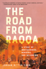The Road from Raqqa: A Story of Brotherhood, Borders, and Belonging Cover Image