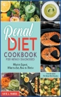 Renal Diet Cookbook for Newly Diagnosed: What to Expect, What to Eat, How to Thrive Cover Image