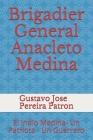 Brigadier General Anacleto Medina: El Indio Medina- Un Patriota - Un Guerrero Cover Image