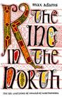 The King in the North: The Life and Times of Oswald of Northumbria Cover Image