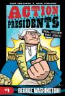 Action Presidents #1: George Washington! Cover Image