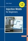 Injection Molds for Beginners 2e Cover Image