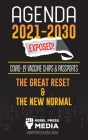 Agenda 2021-2030 Exposed: Vaccine Chips & Passports, The Great reset & The New Normal; Unreported & Real News Cover Image