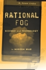 Rational Fog: Science and Technology in Modern War Cover Image
