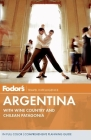 Fodor's Argentina: With Wine Country and Chilean Patagonia Cover Image