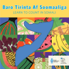 Baro Tirinta Af Soomaaliga/Learn to Count in Somali Cover Image