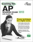 Cracking the AP Spanish Exam with Audio CD, 2013 Edition Cover Image