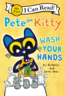 Pete the Kitty: Wash Your Hands (My First I Can Read) Cover Image