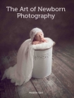 The Art of Newborn Photography Cover Image