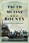 The Truth about the Mutiny on Hmav Bounty and the Fate of Fletcher Christian Cover Image