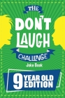 The Don't Laugh Challenge - 9 Year Old Edition: The LOL Interactive Joke Book Contest Game for Boys and Girls Age 9 Cover Image
