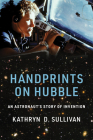 Handprints on Hubble: An Astronaut's Story of Invention (Lemelson Center Studies in Invention and Innovation) Cover Image