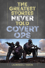 The Greatest Stories Never Told: Covert Ops Cover Image