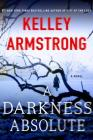 A Darkness Absolute: A Rockton Novel Cover Image
