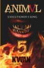 Animal V: Executioner's Song: Executioner's Song Cover Image