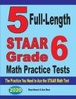 5 Full-Length STAAR Grade 6 Math Practice Tests: The Practice You Need to Ace the STAAR Math Test Cover Image