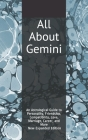 All About Gemini: An Astrological Guide to Personality, Friendship, Compatibility, Love, Marriage, Career, and More! New Expanded Editio Cover Image