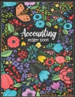Accounting Ledger Book: Transaction/Balance Keeping Book With Beautiful Floral Cover Cover Image