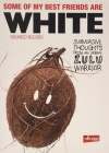 Some of my Best Friends are White: Subversive Thoughts from an Urban Zulu Warrior Cover Image