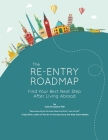 The Re-entry Roadmap: Find Your Best Next Step After Living Abroad Cover Image