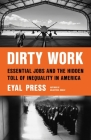 Dirty Work: Essential Jobs and the Hidden Toll of Inequality in America Cover Image
