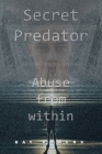 Secret Predator: Abuse from Within Cover Image