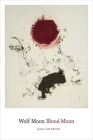 Wolf Moon Blood Moon: Poems Cover Image