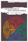 David Mitchell's Post-Secular World: Buddhism, Belief and the Urgency of Compassion (New Horizons in Contemporary Writing) Cover Image