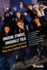 Unusual Stories, Unusually Told: 7 Contemporary American Plays from Clubbed Thumb: U.S. Drag; Slavey; Dot; Baby Screams Miracle; Men on Boats; Of Gove Cover Image