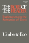 The Role of the Reader: Explorations in the Semiotics of Texts (Advances in Semiotics) Cover Image
