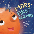 Mars' First Friends: Come on Over, Rovers! Cover Image