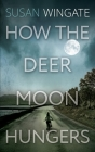 How the Deer Moon Hungers (Friday Harbor Novel #5) Cover Image