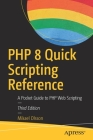 PHP 8 Quick Scripting Reference: A Pocket Guide to PHP Web Scripting Cover Image