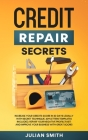 Credit Repair Secrets: Increase Your Credits Score in 30 Days Legally with Secret Technique. 609 Letters Templates Included. Repair Your Nega Cover Image