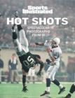Sports Illustrated: Hot Shots: 21st Century Sports Photography Cover Image