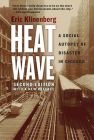 Heat Wave: A Social Autopsy of Disaster in Chicago Cover Image