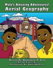 Malo's Amazing Adventures! Aerial Geography: Aerial Geography Cover Image
