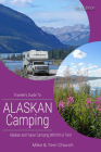 Traveler's Guide to Alaskan Camping: Alaskan and Yukon Camping with RV or Tent (Traveler's Guide series) Cover Image