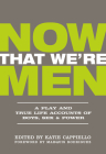 Now That We're Men: A Play and True Life Accounts of Boys, Sex & Power (Updated Edition) Cover Image