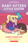 Karen's Worst Day (Baby-sitters Little Sister Graphic Novel #3) (Adapted edition) (Baby-Sitters Little Sister Graphix #3) Cover Image