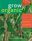 Grow Organic: Fruit and Vegetables Fresh from Your Garden Cover Image