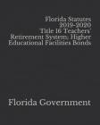 Florida Statutes 2019-2020 Title 16 Teachers' Retirement System; Higher Educational Facilities Bonds Cover Image