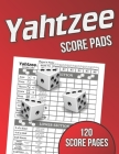 Yahtzee Score Pads: 120 Score Pages, Large Print Size 8.5 x 11 in, Yahtzee Game Score Cards, Yahtzee Dice Board Game, Yahtzee Score Sheets Cover Image