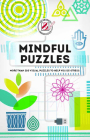 Overworked & Underpuzzled: Mindful Puzzles: More Than 200 Visual Puzzles to Help You De-Stress Cover Image