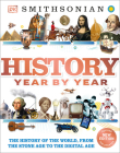 History Year by Year: The History of the World, from the Stone Age to the Digital Age Cover Image