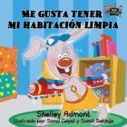 Me gusta tener mi habitación limpia: Spanish Edition (Spanish Bedtime Collection) Cover Image