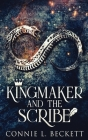 Kingmaker And The Scribe: Large Print Hardcover Edition Cover Image